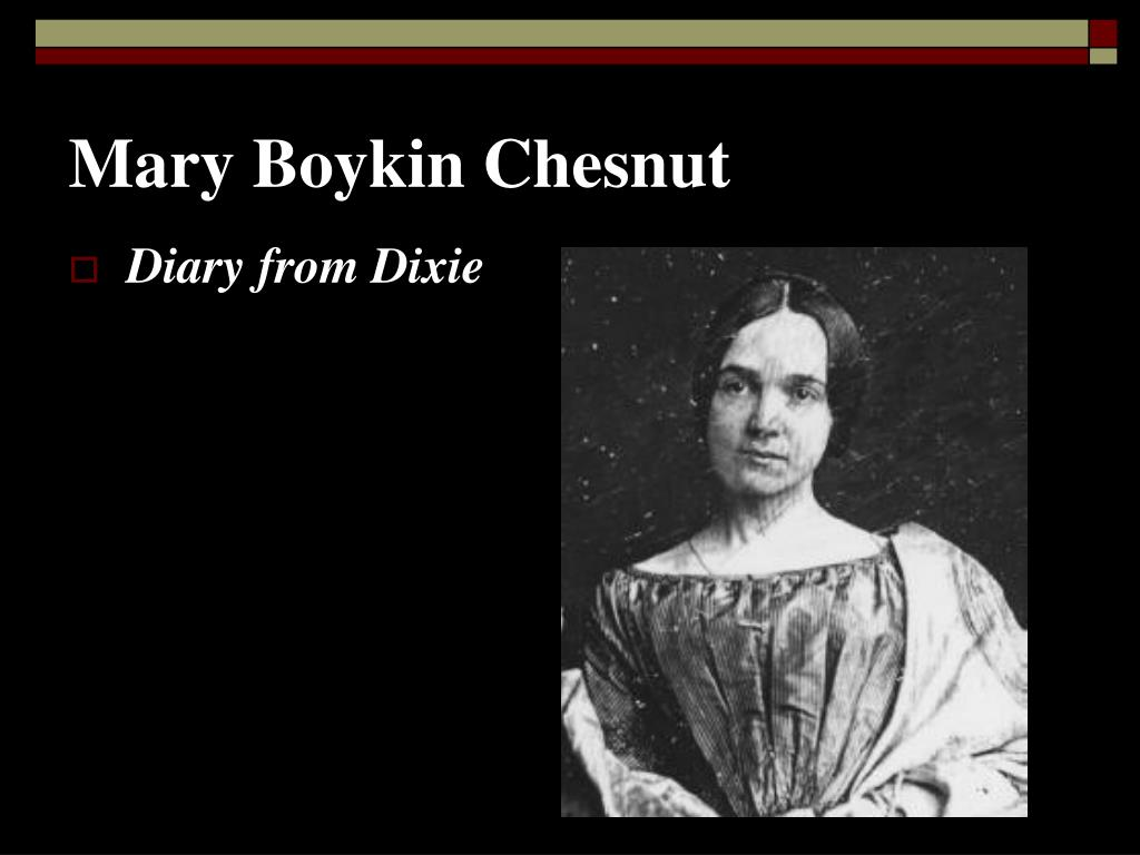 mary boykin chesnut A diary from dixie [mary boykin chesnut, ben a williams] on amazoncom free shipping on qualifying offers this is a reproduction of a book published before 1923.