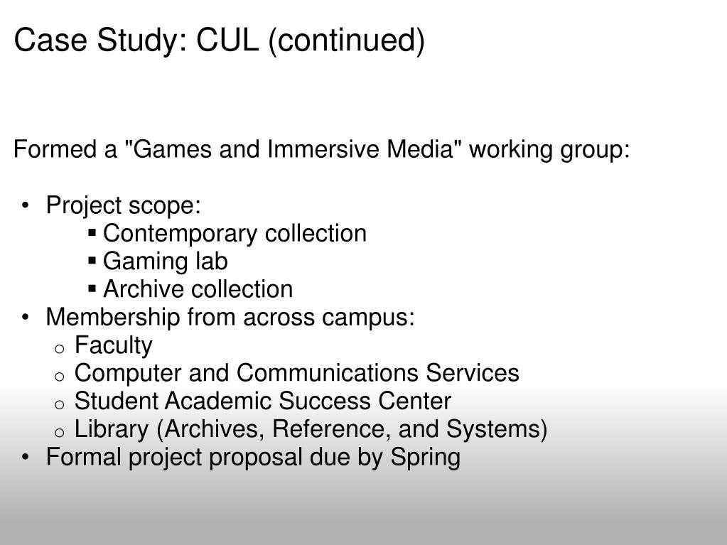 Case Study: CUL (continued)