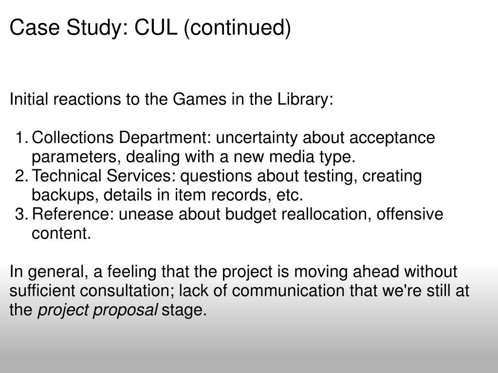 Case Study:CUL(continued)