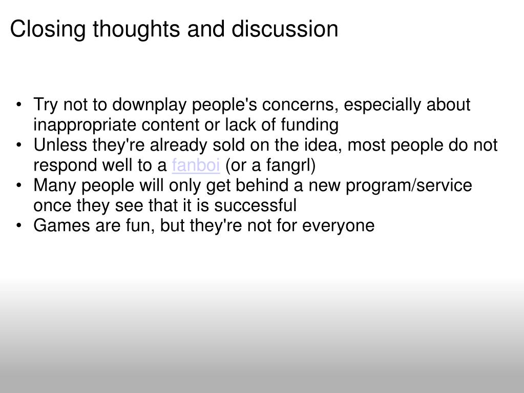 Closing thoughts and discussion