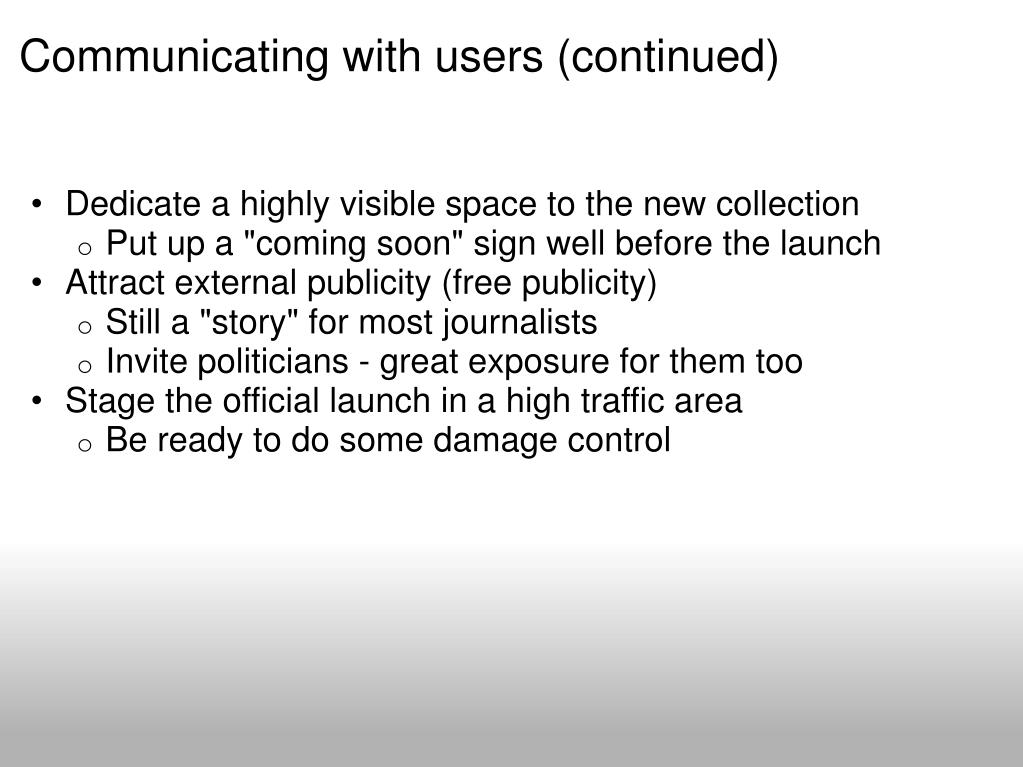 Communicating with users (continued)
