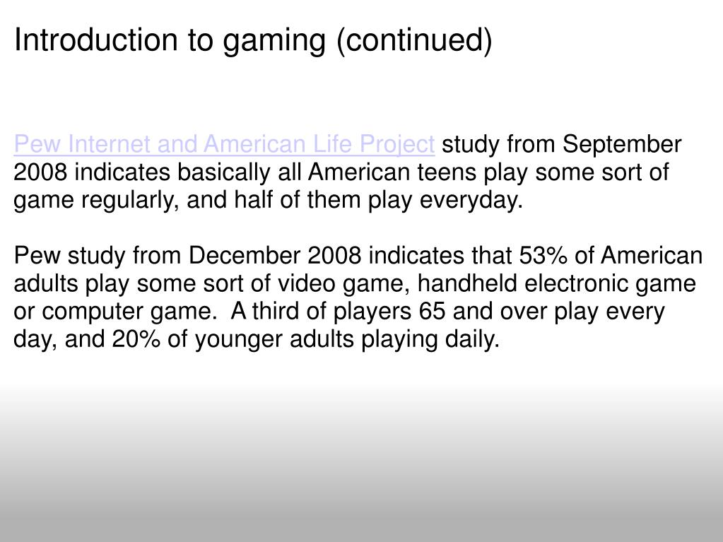 Introduction to gaming (continued)
