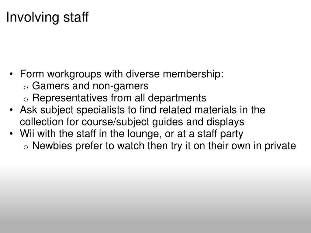 Involving staff