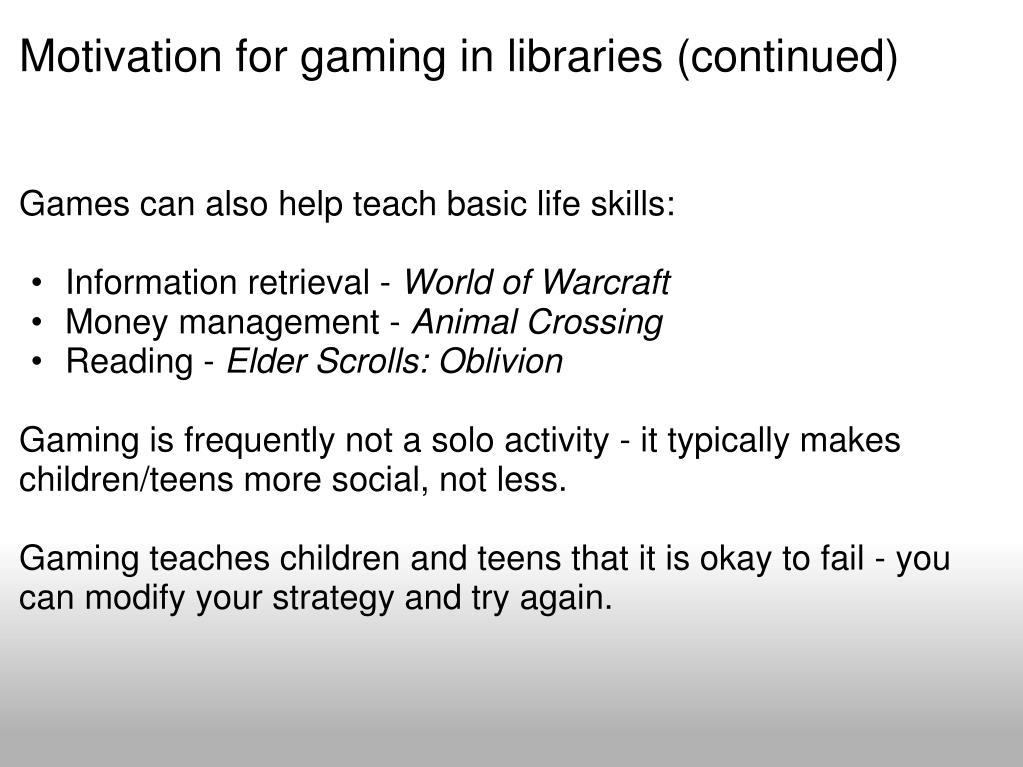 Motivation for gaming in libraries (continued)