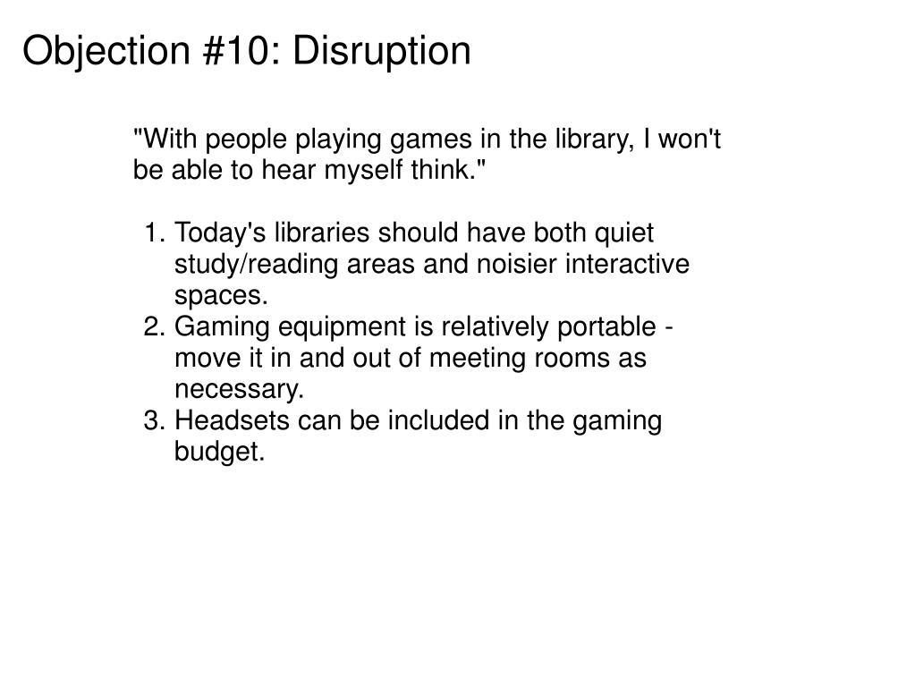 Objection #10: Disruption