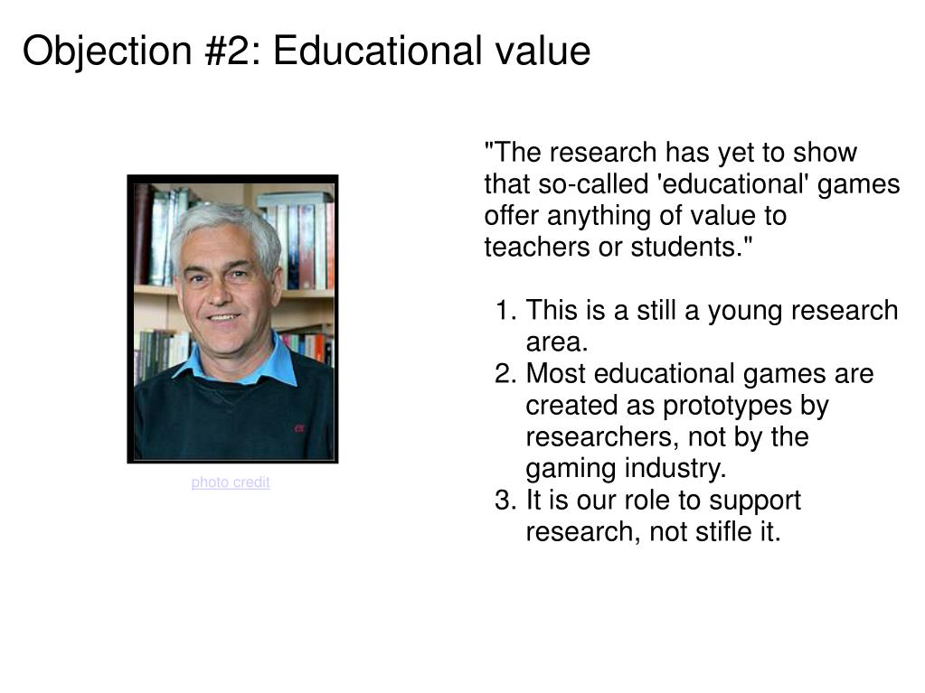 Objection #2: Educational value