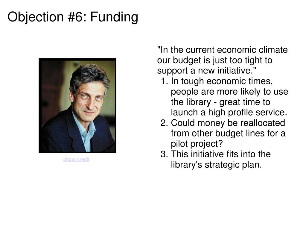 Objection #6: Funding