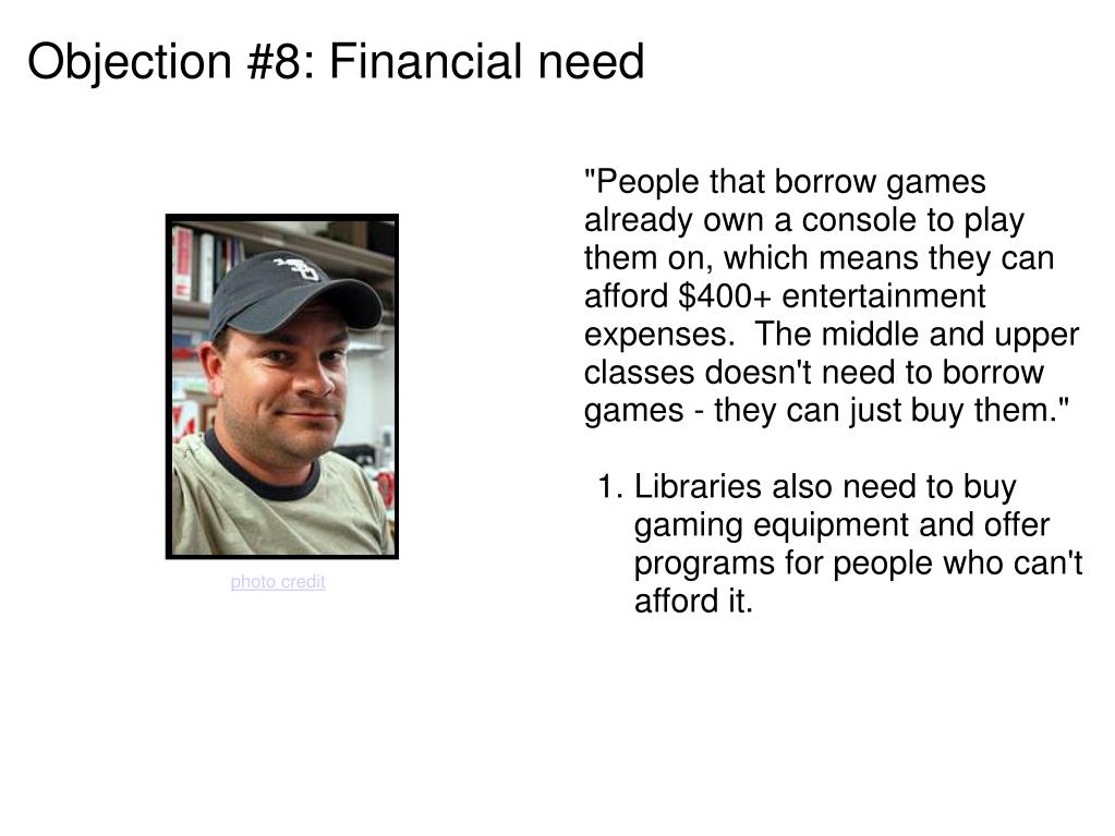 Objection #8: Financial need