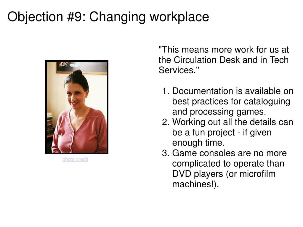 Objection #9: Changing workplace
