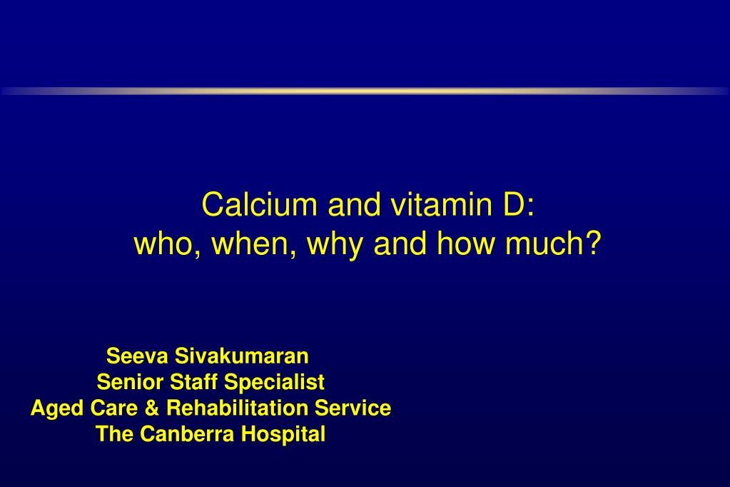 Calcium and vitamin D: