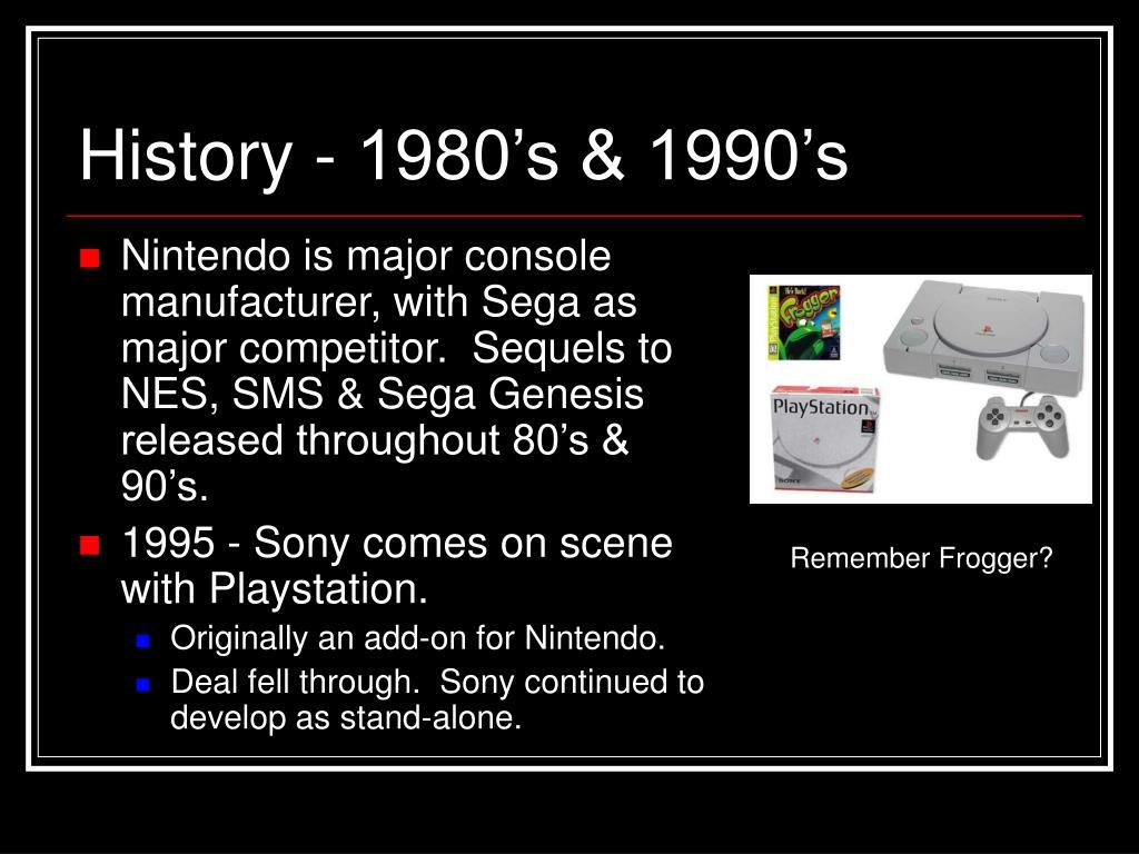 History - 1980's & 1990's