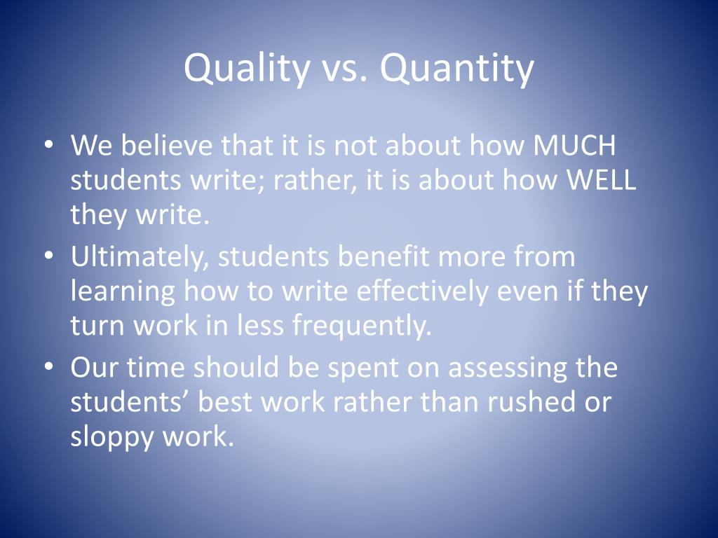 quantity vs quality comparative essay The following essay is from the npr my cancer weekly podcast: it's probably the toughest decision a cancer patient has to make it's a question that most people don't ever expect to face — i.