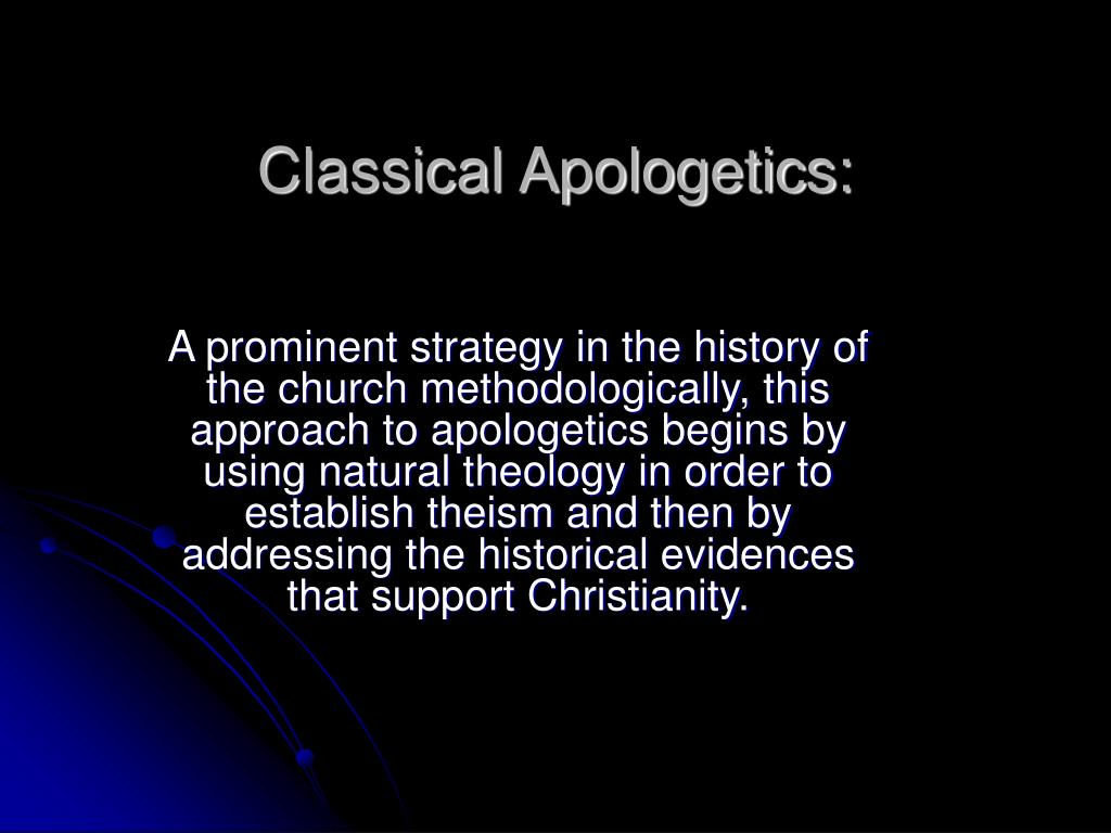 Classical Apologetics: