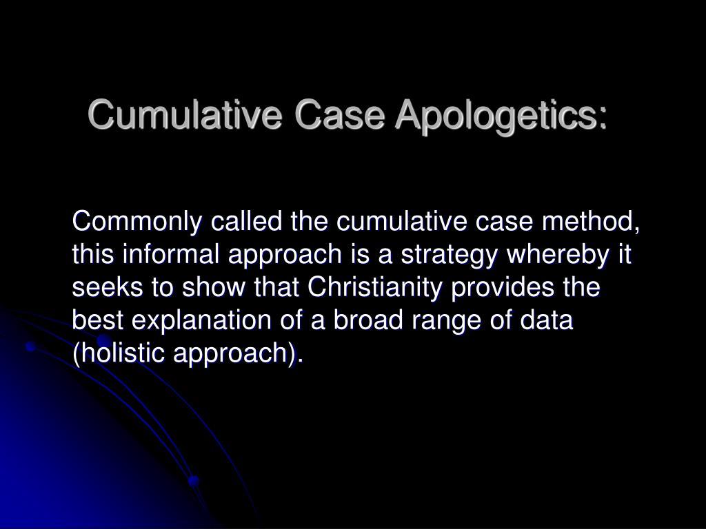 Cumulative Case Apologetics: