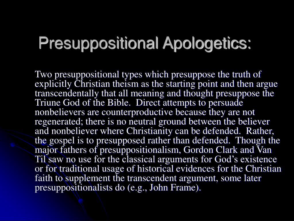 Presuppositional Apologetics: