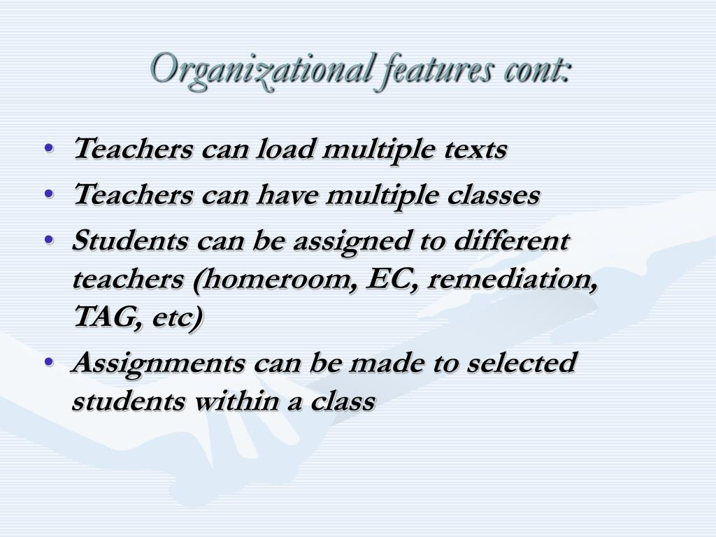 Organizational features cont:
