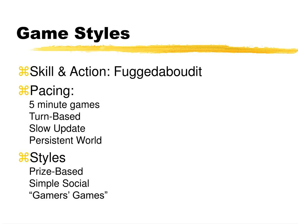 Game Styles