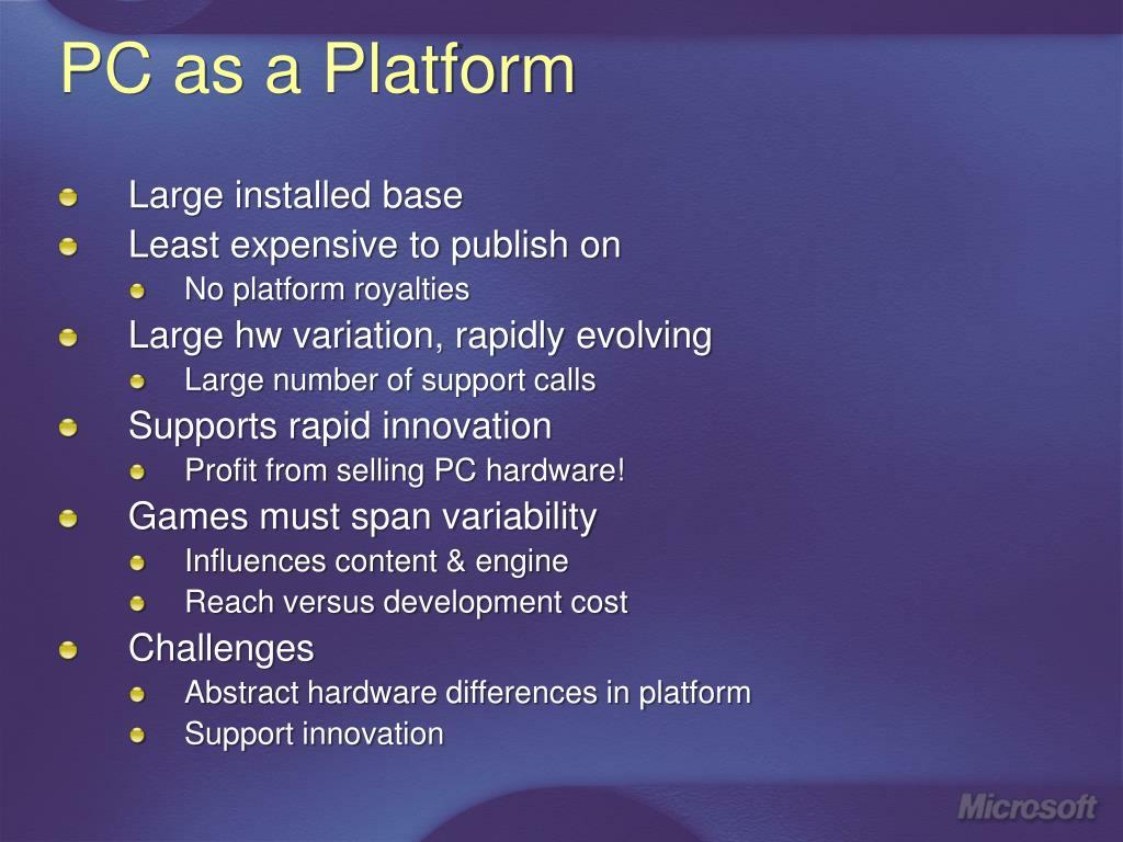 PC as a Platform