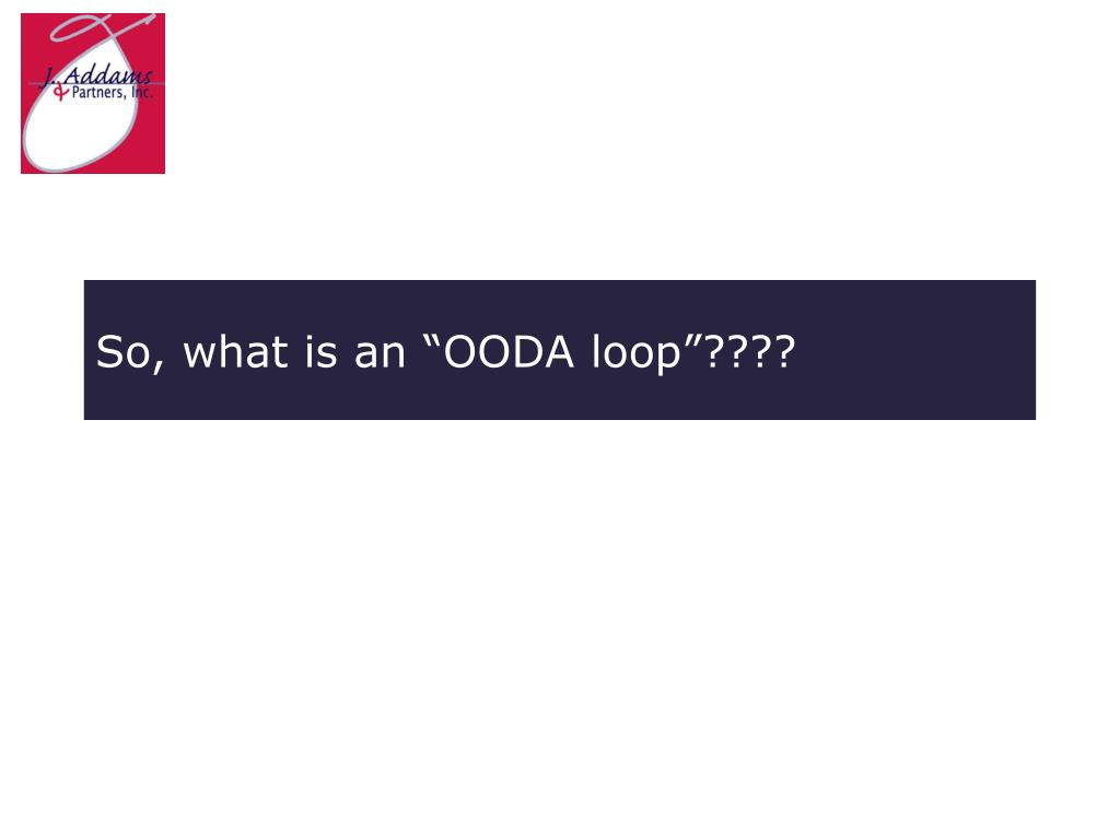 "So, what is an ""OODA loop""????"