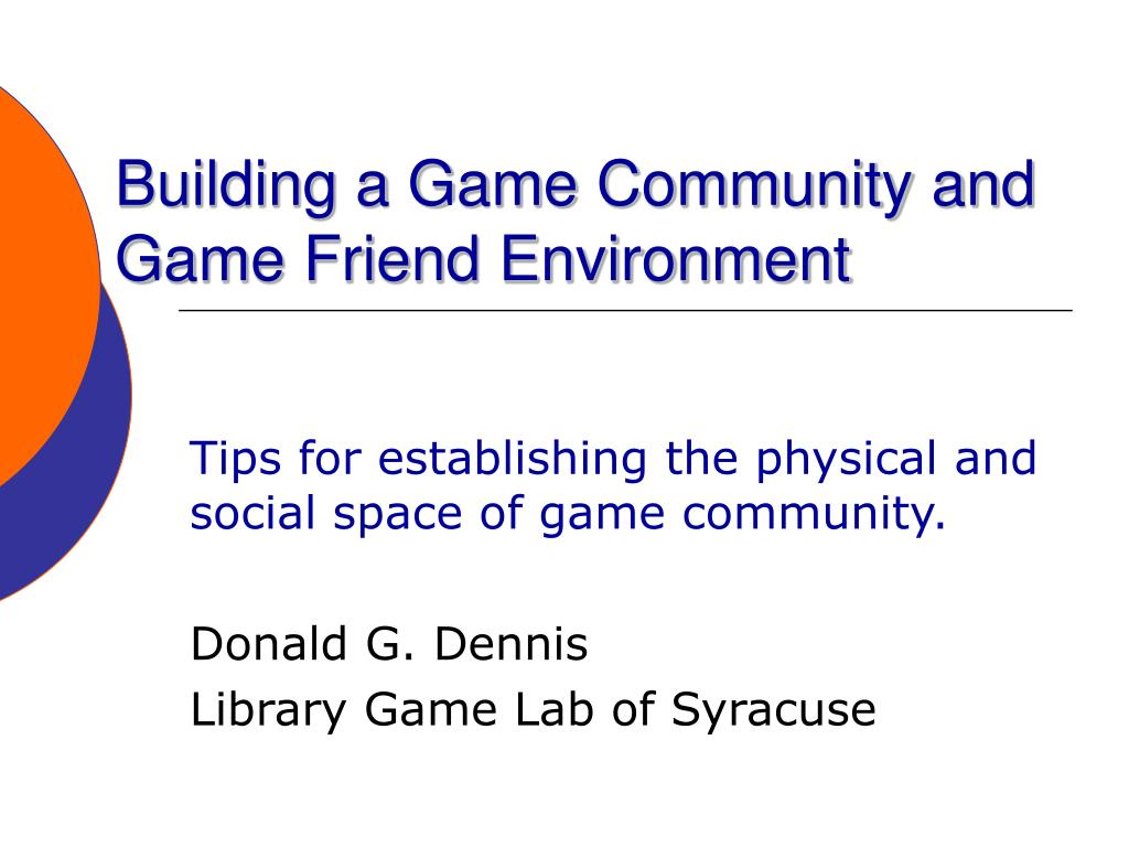 Building a Game Community and Game Friend Environment