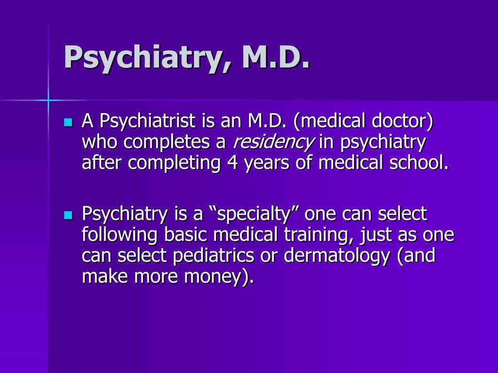 Psychiatry, M.D.