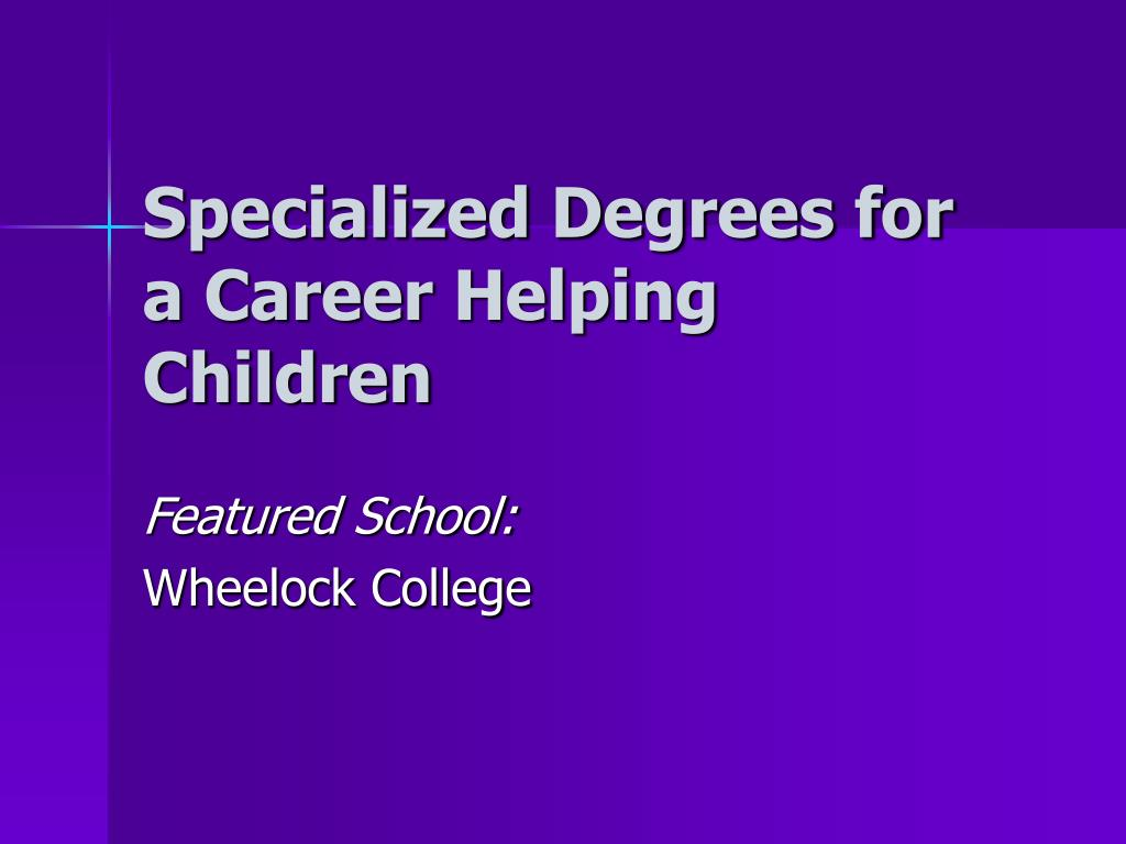 Specialized Degrees for a Career Helping Children