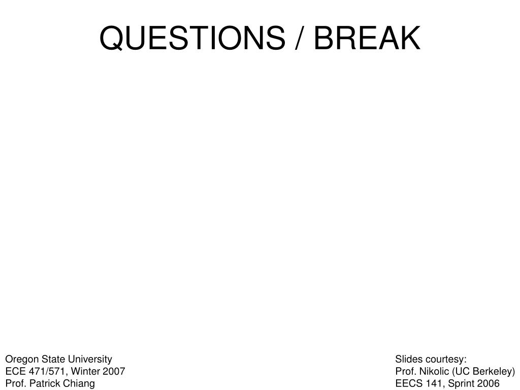 QUESTIONS / BREAK
