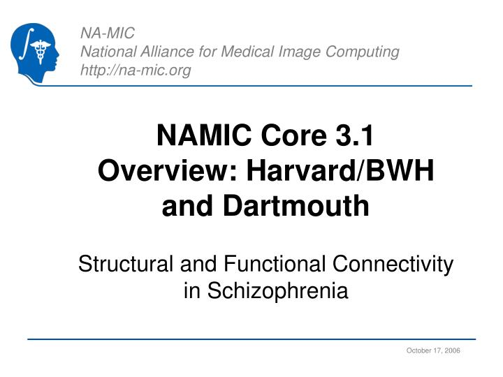 Namic core 3 1 overview harvard bwh and dartmouth