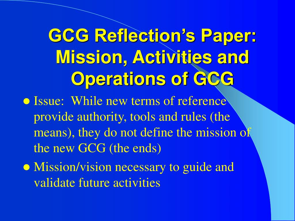 GCG Reflection's Paper: Mission, Activities and Operations of GCG