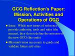 gcg reflection s paper mission activities and operations of gcg
