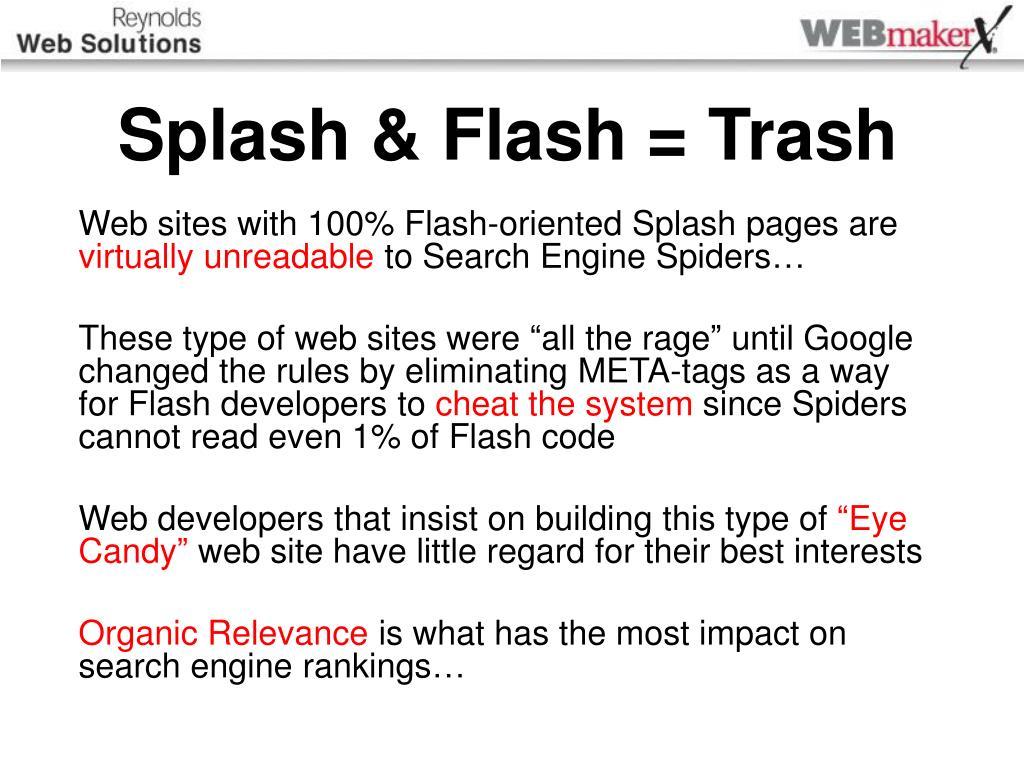 Splash & Flash = Trash
