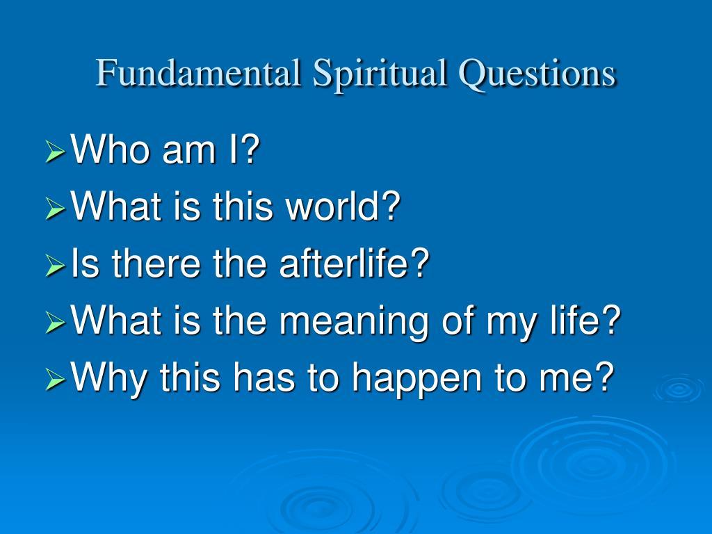 Fundamental Spiritual Questions