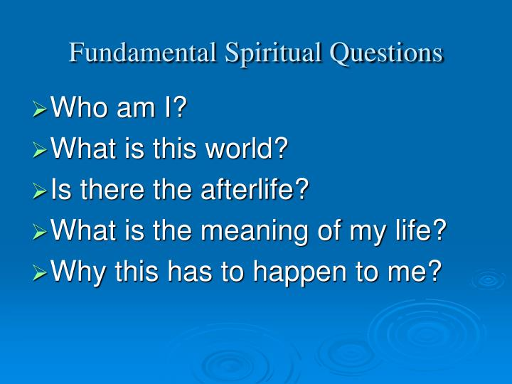 Fundamental spiritual questions