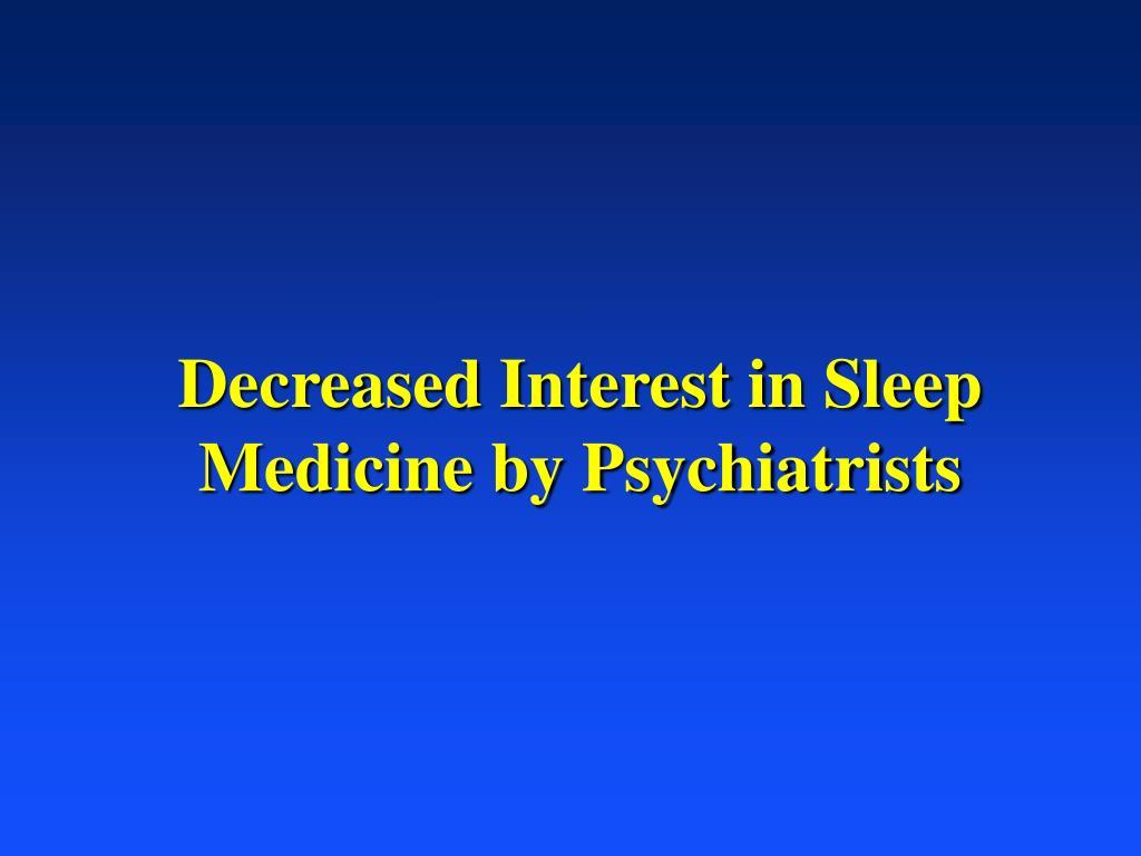 Decreased Interest in Sleep Medicine by Psychiatrists