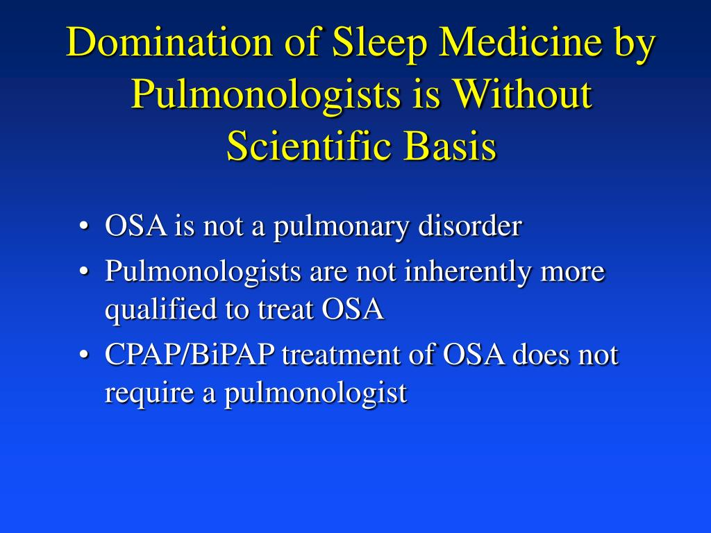 Domination of Sleep Medicine by Pulmonologists is Without Scientific Basis