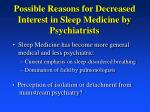 possible reasons for decreased interest in sleep medicine by psychiatrists