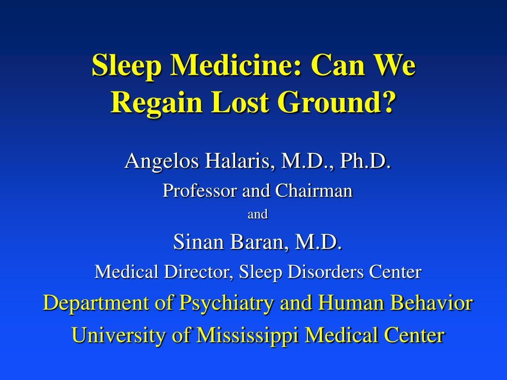 Sleep Medicine: Can We Regain Lost Ground?