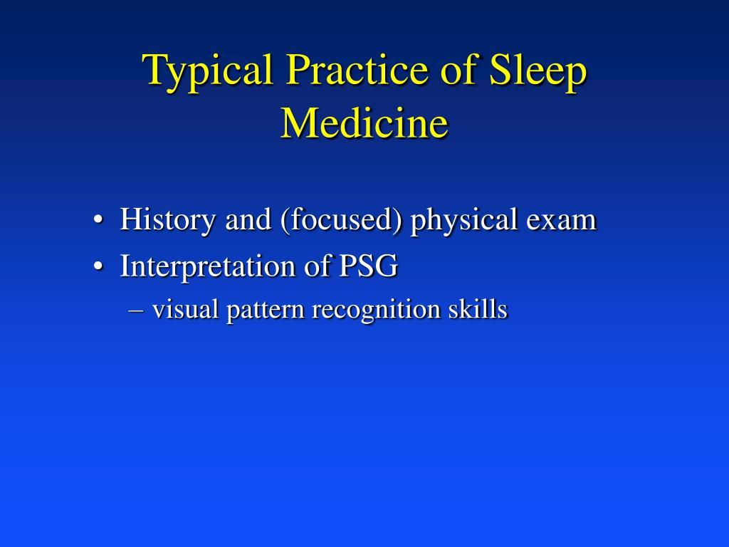 Typical Practice of Sleep Medicine