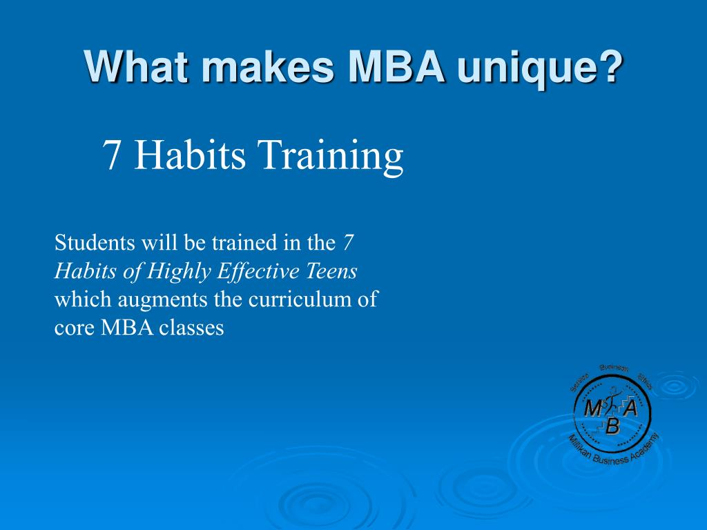 What makes MBA unique?