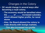 changes in the colony