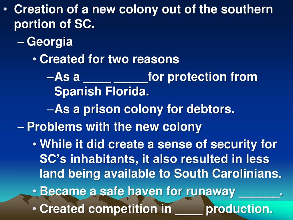 Creation of a new colony out of the southern portion of SC.