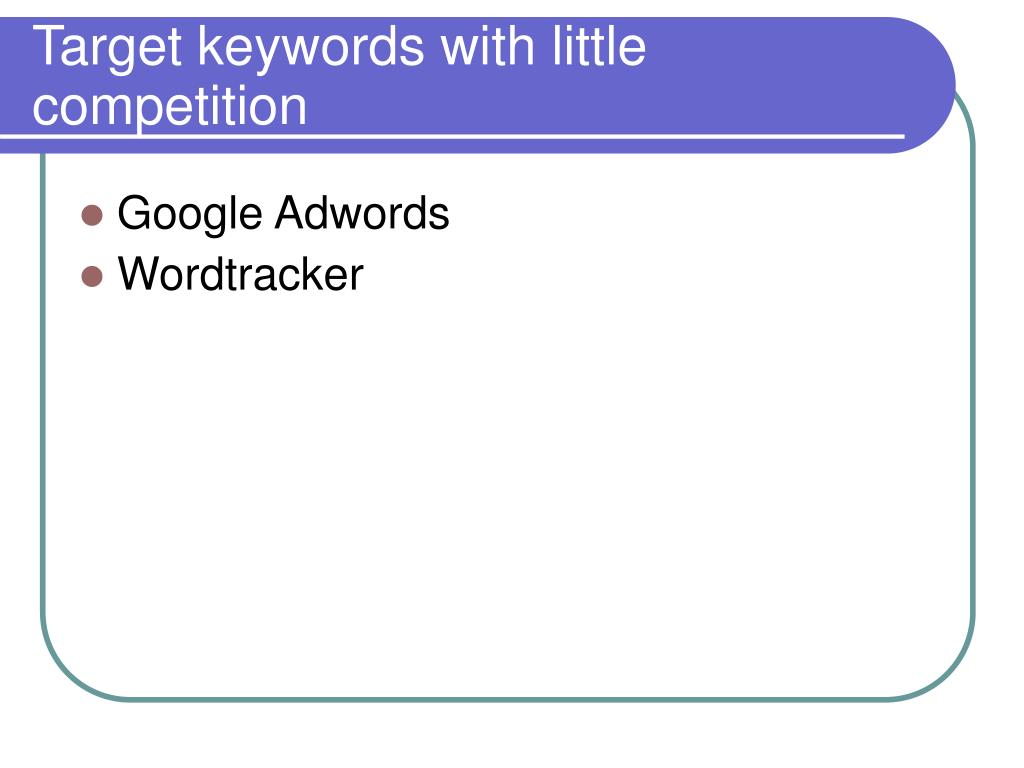 Target keywords with little competition