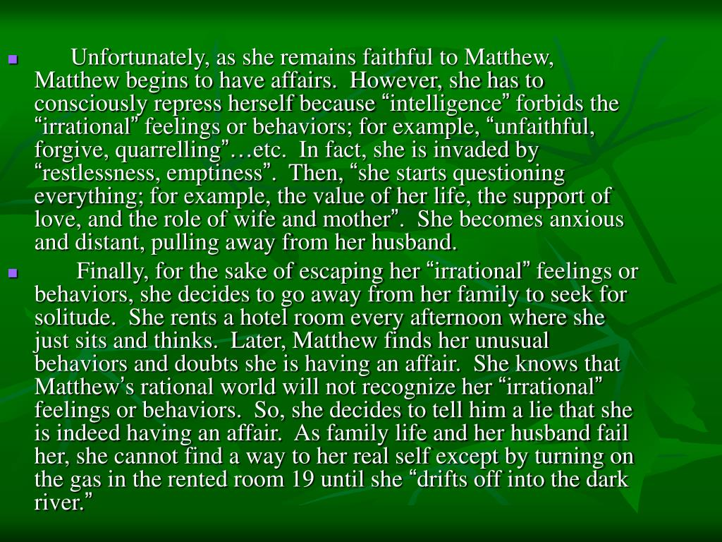 Unfortunately, as she remains faithful to Matthew, Matthew begins to have affairs.  However, she has to consciously repress herself because