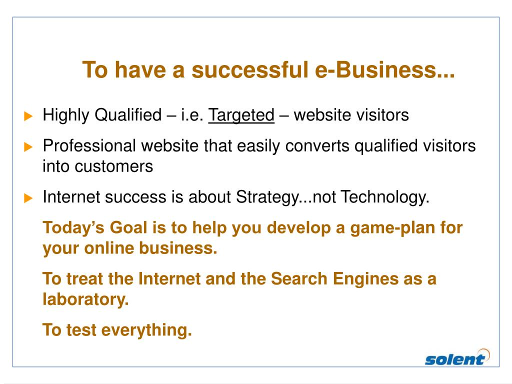 To have a successful e-Business...