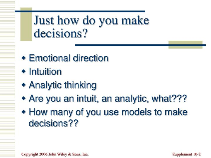 Just how do you make decisions?