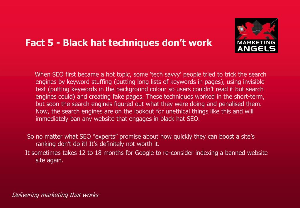 Fact 5 - Black hat techniques don't work