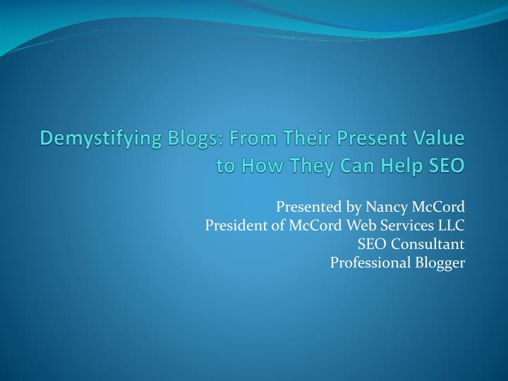 Demystifying blogs from their present value to how they can help seo