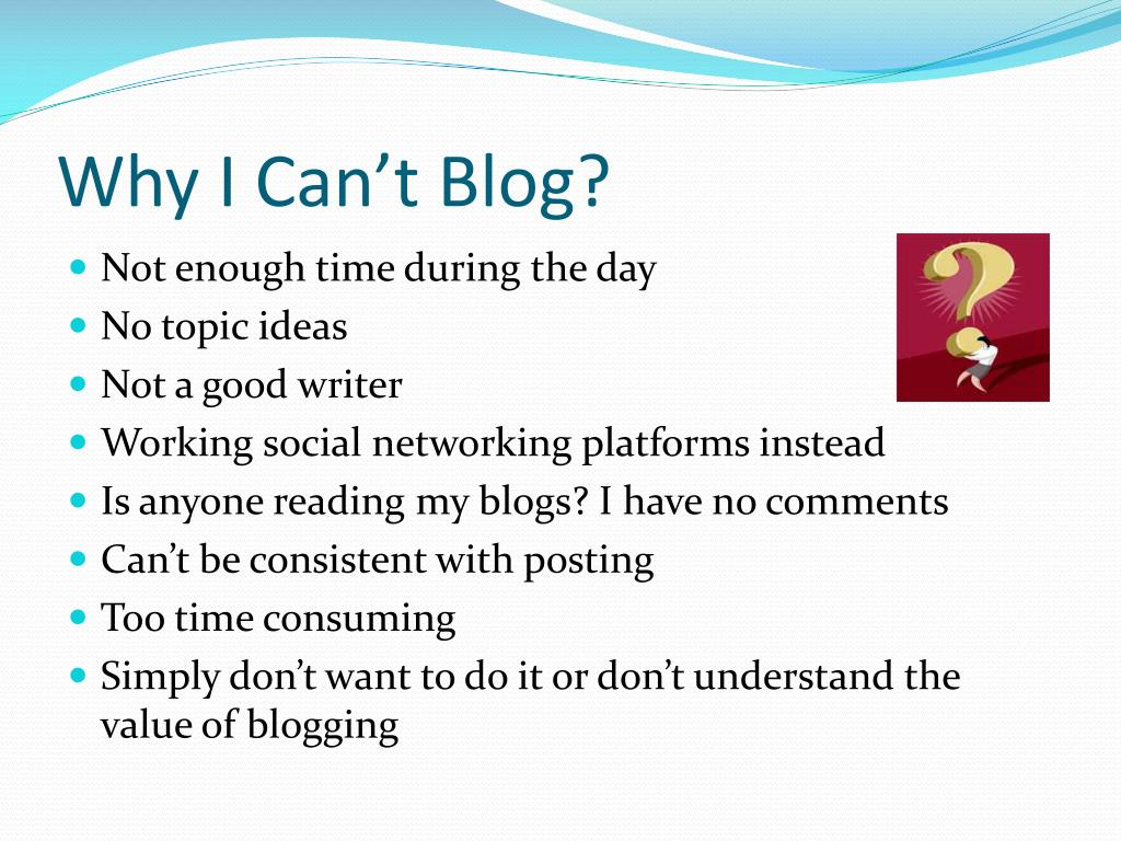 Why I Can't Blog?