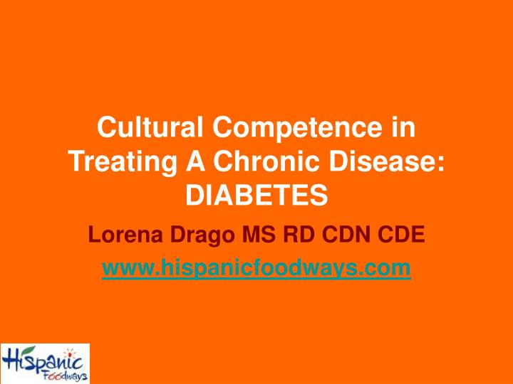 Cultural competence in treating a chronic disease diabetes l.jpg
