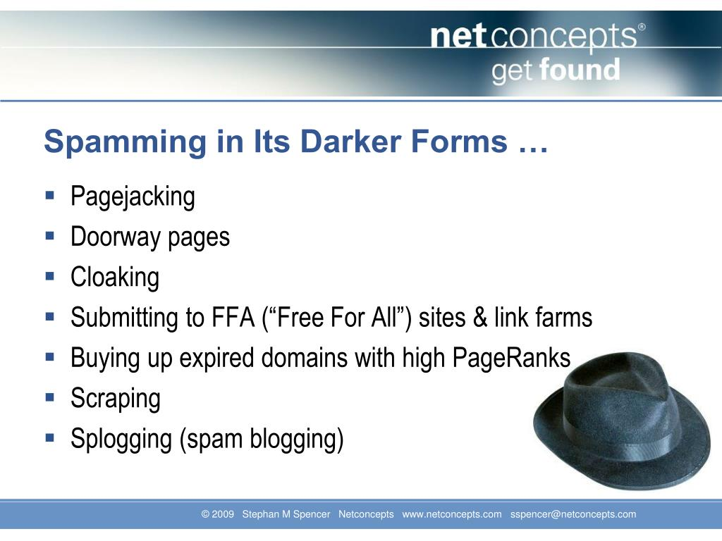 Spamming in Its Darker Forms …